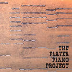 CD cover: The Player Piano Project, Los Angeles, California