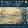 Western Wind: Mass by John Taverner & Court Music for Henry VIII