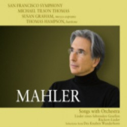 Mahler Songs with Orchestra / Michael Tilson Thomas, San Francisco Symphony